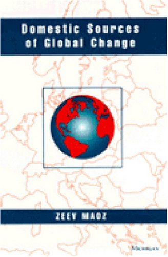 Domestic Sources of Global Change -: Maoz, Zeev