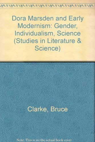 9780472106462: Dora Marsden and Early Modernism: Gender, Individualism, Science (Studies in Literature & Science)