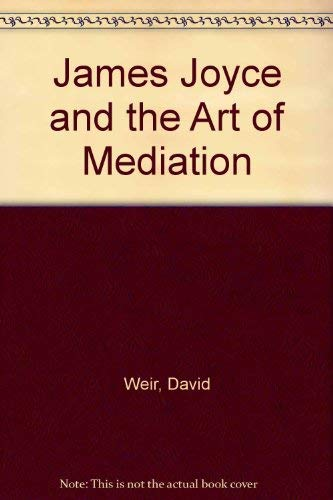 9780472106530: James Joyce and the Art of Mediation