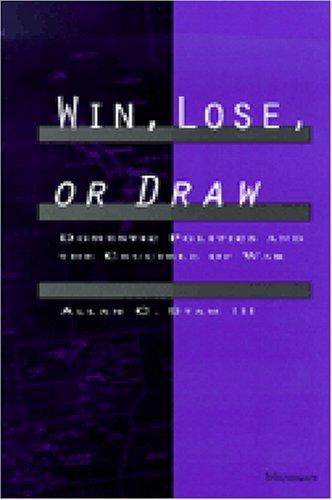 Win, Lose, or Draw: Domestic Politics and the Crucible of War: Stam III, Allan C.