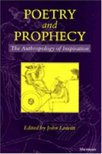 Poetry and Prophecy: The Anthropology of Inspiration