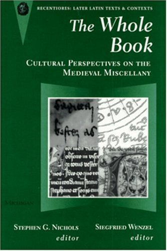 9780472106967: The Whole Book: Cultural Perspectives on the Medieval Miscellany (Recentiores: Later Latin Texts And Contexts)