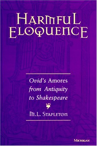 9780472107070: Harmful Eloquence: Ovid's Amores from Antiquity to Shakespeare