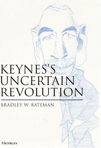 Keynes's Uncertain Revolution: Bateman, Bradley W.