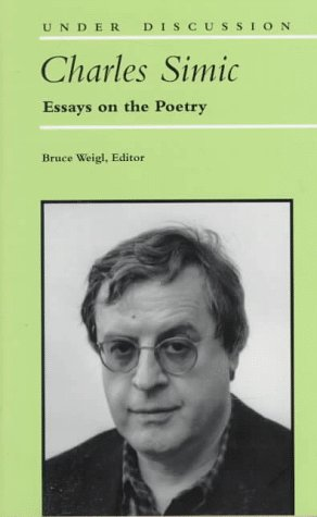 9780472107131: Charles Simic: Essays on the Poetry (Under Discussion)