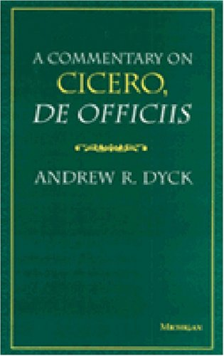9780472107193: A Commentary on Cicero, De Officiis