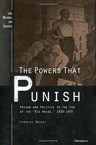 """The Powers That Punish: Prison and Politics in the Era of the """"Big House,"""" 1920-1955: ..."""