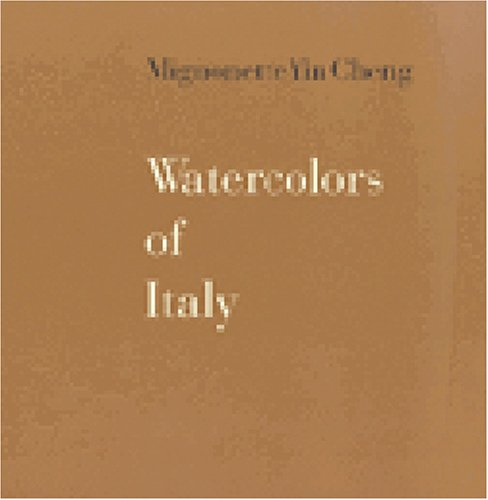 Watercolors of Italy: Cheng, Mignonette Yin
