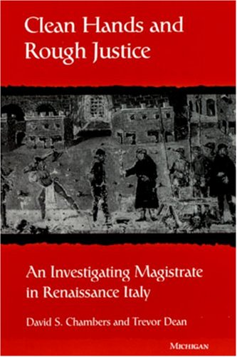 9780472107483: Clean Hands and Rough Justice: An Investigating Magistrate in Renaissance Italy (Studies in Medieval and Early Modern Civilization)