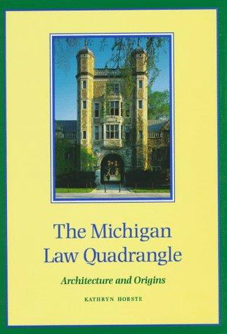 9780472107490: The Michigan Law Quadrangle: Architecture and Origins