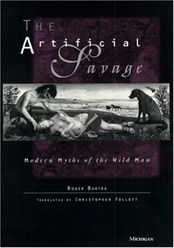 9780472107575: The Artificial Savage: Modern Myths of the Wild Man