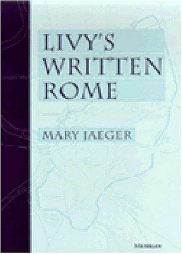 9780472107896: Livy's Written Rome