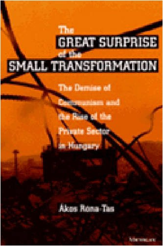 9780472107957: The Great Surprise of the Small Transformation: The Demise of Communism and the Rise of the Private Sector in Hungary