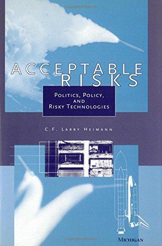 Acceptable Risks: Politics, Policy and Risky Technologies (Hardback): C.F.Larry Heimann
