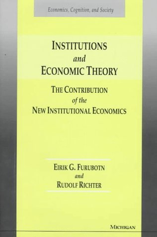 9780472108176: Institutions and Economic Theory: The Contribution of the New Institutional Economics (Economics, Cognition, and Society)