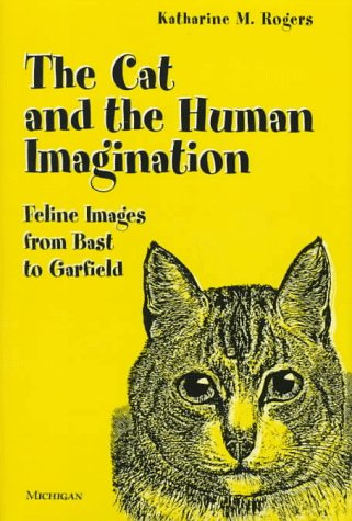 9780472108268: The Cat and the Human Imagination: Feline Images from Bast to Garfield