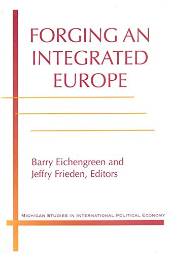 9780472108404: Forging an Integrated Europe