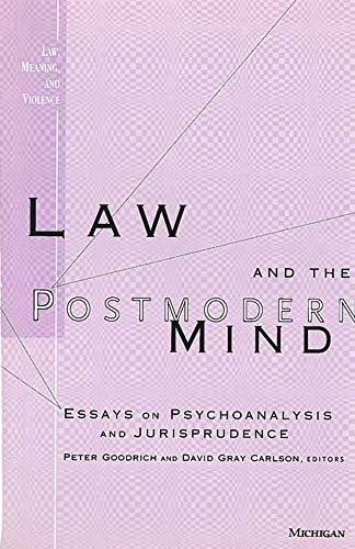 9780472108411: Law and the Postmodern Mind: Essays on Psychoanalysis and Jurisprudence (Law, Meaning, and Violence)