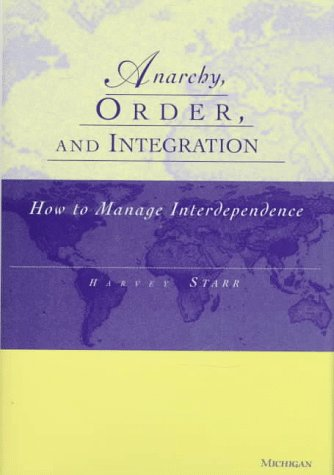 9780472108497: Anarchy, Order and Integration: How to Manage Interdependence