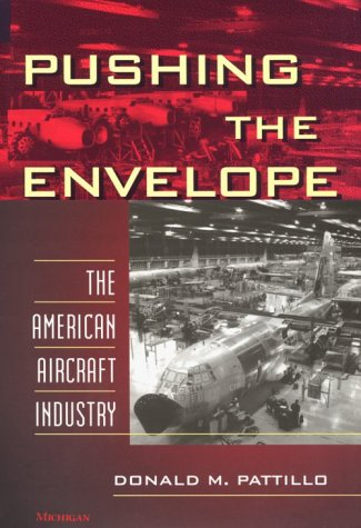 9780472108695: Pushing the Envelope: The American Aircraft Industry