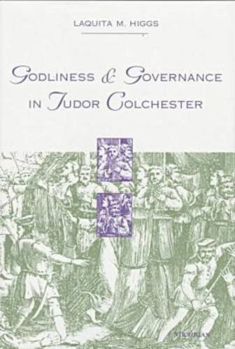 9780472108909: Godliness and Governance in Tudor Colchester (Studies in the Medieval & Early Modern Civilization)