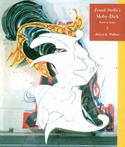 9780472109012: Frank Stella's Moby-Dick: Words and Shapes
