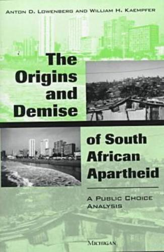 9780472109050: The Origins and Demise of South African Apartheid: A Public Choice Analysis