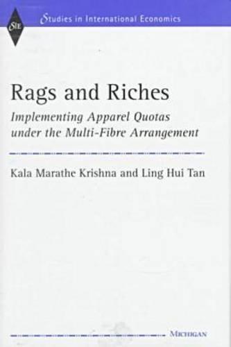 Rags and Riches - Implementing Apparel Quotas under the Multi-Fibre Arrangement: Krishna, Kala ...
