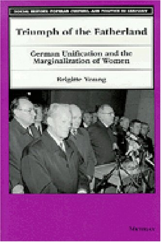 9780472109487: Triumph of the Fatherland: German Unification and the Marginalization of Women (Social History, Popular Culture, and Politics in Germany)