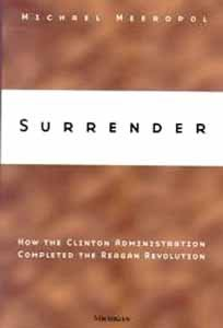9780472109524: Surrender: How the Clinton Administration Completed the Reagan Revolution