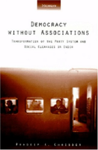 9780472109623: Democracy without Associations: Transformation of the Party System and Social Cleavages in India (Interests, Identities, and Institutions in Comparative Politics)