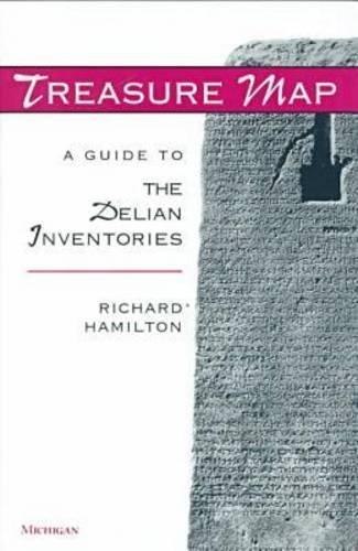 Treasure Map: A Guide to the Delian Inventories: Hamilton, Richard