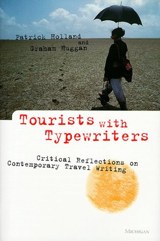 9780472109739: Tourists with Typewriters: Critical Reflections on Contemporary Travel Writing