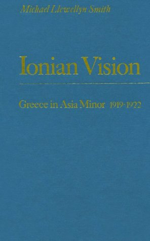 9780472109906: Ionian Vision: Greece in Asia Minor, 1919-1922