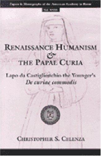 9780472109944: Renaissance Humanism and the Papal Curia: Lapo Da Castiglionchio the Younger's De Curiae Commodis