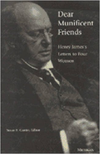 9780472110100: Dear Munificent Friends: Henry James's Letters to Four Women