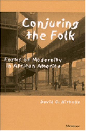 Conjuring the Folk: Forms of Modernity in African America (Hardback): David G. Nicholls