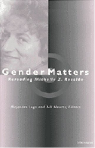 Gender Matters: Rereading Michelle Z. Rosaldo (Hardcover): Bill Maurer