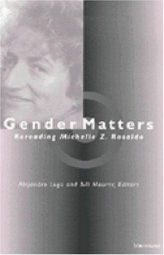 Gender Matters: Rereading Michelle Z. Rosaldo: Lugo, Alejandro and