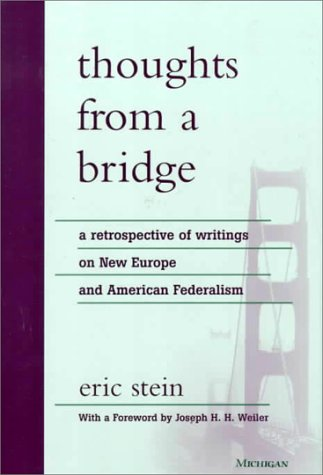 Thoughts from a Bridge: A Retrospective of Writings on New Europe and American Federalism (Hardback...