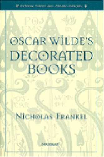 9780472110698: Oscar Wilde's Decorated Books (Editorial Theory and Literary Criticism)