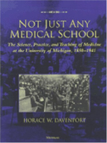 Not Just Any Medical School: The Science,: Horace W. Davenport
