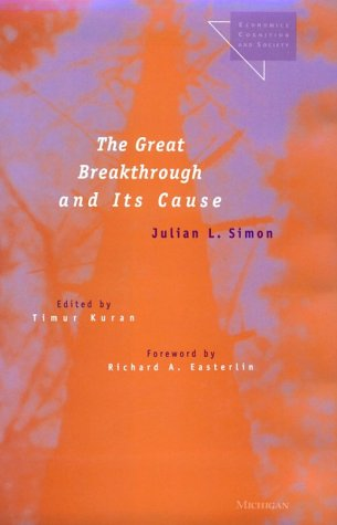 The Great Breakthrough and Its Cause: Simon, Julian L.; Kuran, Timur
