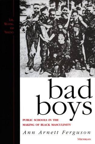 9780472111039: Bad Boys: Public Schools in the Making of Black Masculinity (Law, Meaning, and Violence)