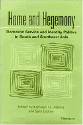 Home and Hegemony - Domestic Service and Identity Politics in South and Southeast Asia: Adams, ...