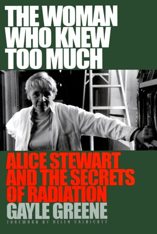 9780472111077: The Woman Who Knew Too Much: Alice Stewart and the Secrets of Radiation