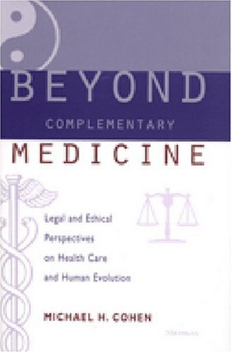 9780472111350: Beyond Complementary Medicine: Legal and Ethical Perspectives on Health Care and Human Evolution