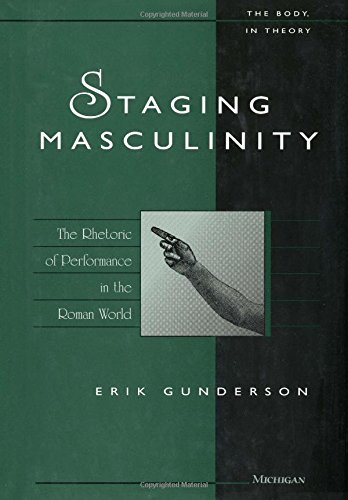 9780472111398: Staging Masculinity: The Rhetoric of Performance in the Roman World (The Body, In Theory: Histories of Cultural Materialism)