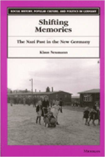 Shifting Memories: The Nazi Past in the New Germany (Social History, Popular Culture, and Politics in Germany) (0472111477) by Klaus Neumann