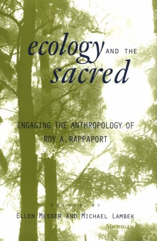 9780472111701: Ecology and the Sacred: Engaging the Anthropology of Roy A. Rappaport